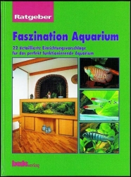 Faszination Aquarium Yoshino & Kobayashi 128 Seiten, ca. 120 Fotos