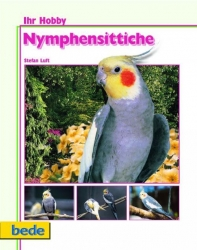 Nymphensittiche Luft, Stefan 72 Seiten, ca. 80 Fotos