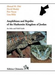 Amphibians and Reptiles of the Hashemite Kingdom of Jordan Disl, Modry & Necas 408 Seiten, 225 Farbfotos